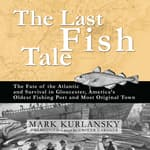 The Last Fish Tale by  Mark Kurlansky audiobook