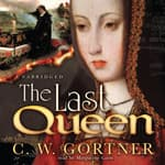 The Last Queen by  C. W. Gortner audiobook