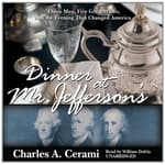 Dinner at Mr. Jefferson's by  Charles A. Cerami audiobook