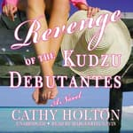Revenge of the Kudzu Debutantes by  Cathy Holton audiobook