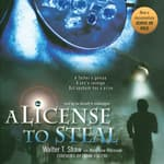 A License to Steal by  Walter T. Shaw Jr. audiobook