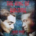 The King of Ragtime by  Larry Karp audiobook