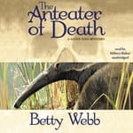 The Anteater of Death by  Betty Webb audiobook