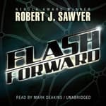 Flashforward by  Robert J. Sawyer audiobook