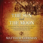 The Sun and the Moon by  Matthew Goodman audiobook