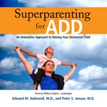 Superparenting for ADD by  Edward M. Hallowell MD audiobook