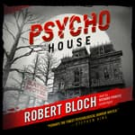 Psycho House by  Robert Bloch audiobook