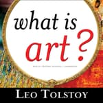 What Is Art? by  Leo Tolstoy audiobook