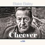 Cheever by  Blake Bailey audiobook