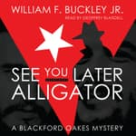 See You Later, Alligator by  William F. Buckley Jr. audiobook