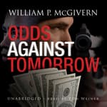 Odds against Tomorrow by  William P. McGivern audiobook