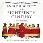 English Society in the Eighteenth Century by  Roy Porter audiobook