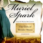 The Girls of Slender Means by  Muriel Spark audiobook