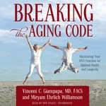 Breaking the Aging Code by  Vincent C. Giampapa MD, FACS audiobook
