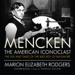 Mencken: The American Iconoclast by  Marion Elizabeth Rodgers audiobook