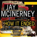 How It Ended by  Jay McInerney audiobook