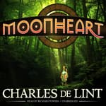 Moonheart by  Charles de Lint audiobook