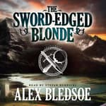 The Sword-Edged Blonde by  Alex Bledsoe audiobook