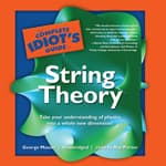 The Complete Idiot's Guide to String Theory by  George Musser audiobook