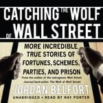 Catching the Wolf of Wall Street by  Jordan Belfort audiobook