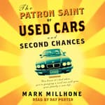 The Patron Saint of Used Cars and Second Chances by  Mark Millhone audiobook