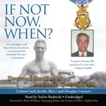 If Not Now, When? by  Colonel Jack Jacobs (Ret.) audiobook