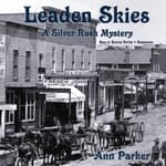 Leaden Skies by  Ann Parker audiobook