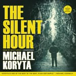 The Silent Hour by  Michael Koryta audiobook