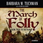 The March of Folly by  Barbara W. Tuchman audiobook