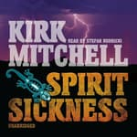 Spirit Sickness by  Kirk Mitchell audiobook