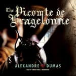 The Vicomte de Bragelonne by  Alexandre Dumas audiobook