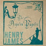 The Aspern Papers by  Henry James audiobook