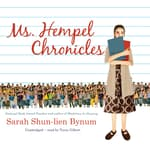 Ms. Hempel Chronicles by  Sarah Shun-lien Bynum audiobook