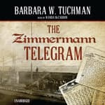 The Zimmermann Telegram by  Barbara W. Tuchman audiobook