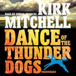Dance of the Thunder Dogs by  Kirk Mitchell audiobook