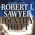 Identity Theft by  Robert J. Sawyer audiobook