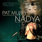 Nadya by  Pat Murphy audiobook