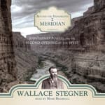 Beyond the Hundredth Meridian by  Wallace Stegner audiobook