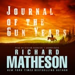 Journal of the Gun Years by  Richard Matheson audiobook