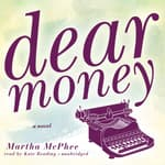 Dear Money by  Martha McPhee audiobook