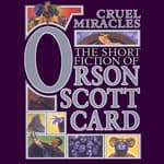 Cruel Miracles by  Orson Scott Card audiobook