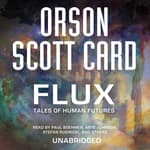 Flux by  Orson Scott Card audiobook