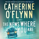 The News Where You Are by  Catherine O'Flynn audiobook