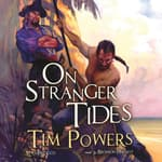 On Stranger Tides by  Tim Powers audiobook
