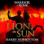 Lion of the Sun by  Harry Sidebottom audiobook