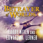 Betrayer of Worlds by  Edward M. Lerner audiobook