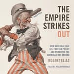 The Empire Strikes Out by  Robert Elias audiobook