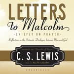 Letters to Malcolm by  C. S. Lewis audiobook
