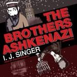 The Brothers Ashkenazi by  I. J. Singer audiobook