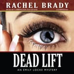 Dead Lift by  Rachel Brady audiobook